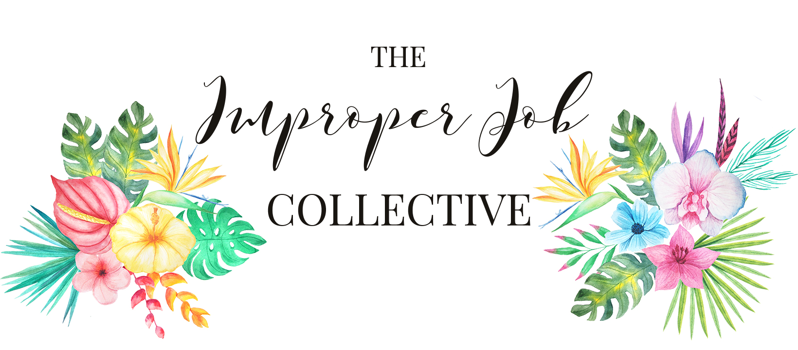 The Improper Job Collective header, with tropical flowers either side of the words
